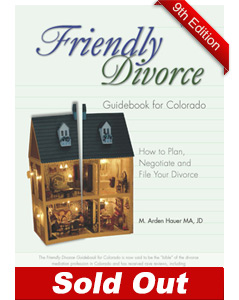Friendly Divorce, Guidebook for Colorado, 9th Edition